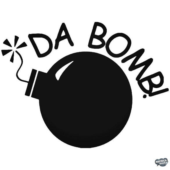 DA BOMB! Felirat - Szélvédő matrica