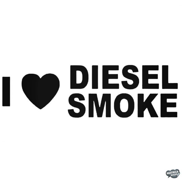 I Love Diesel Smoke - Autómatrica