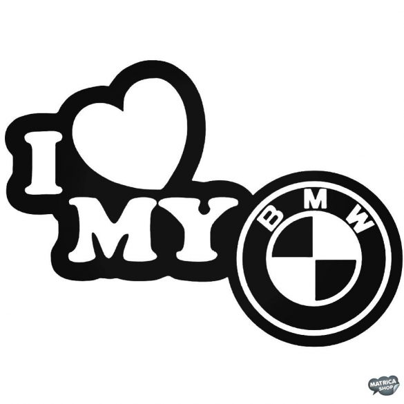 I Love My BMW matrica
