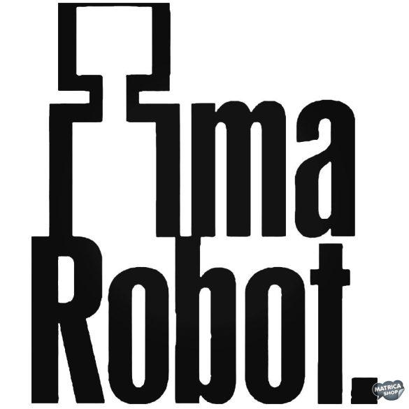 Im a Robot - Autómatrica