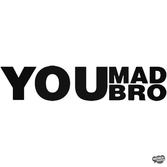 YOU MAD BRO - Autómatrica