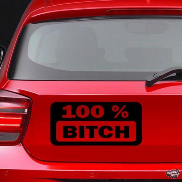 100% Bitch - Szélvédő matrica