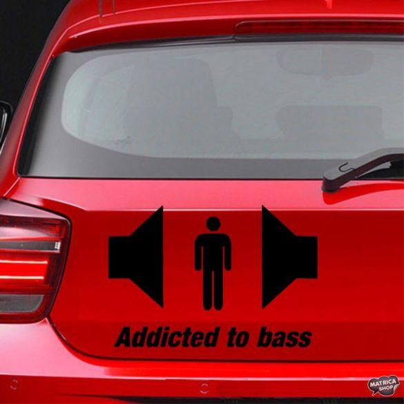 Addicted to bass - Szélvédő matrica