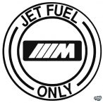 BMW matrica Jet Fuel Only