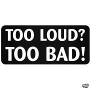 To Loud To Bad Autómatrica