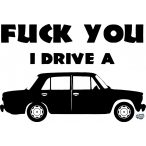 Fck You i Drive a Lada matrica